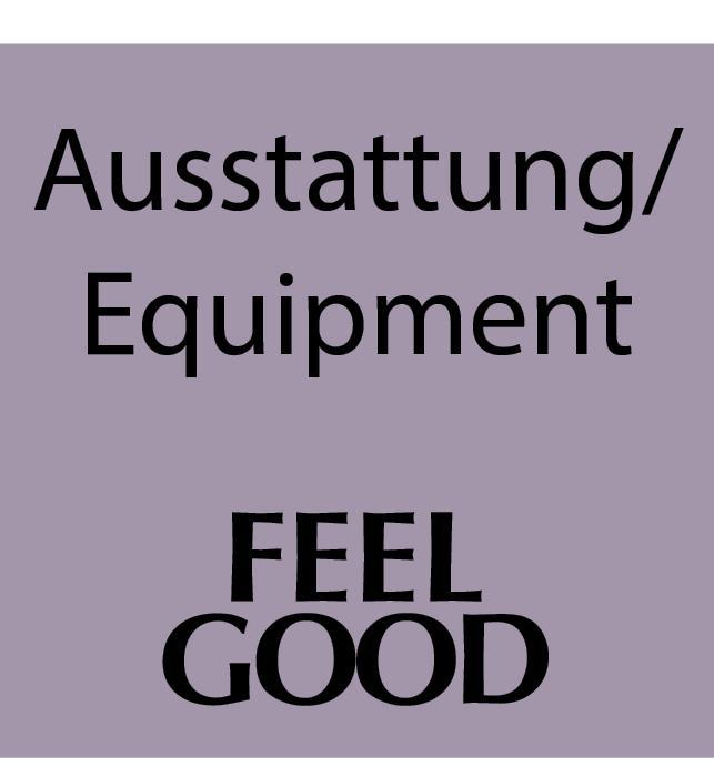 FEELGOOD Ausstattung/ Equipment